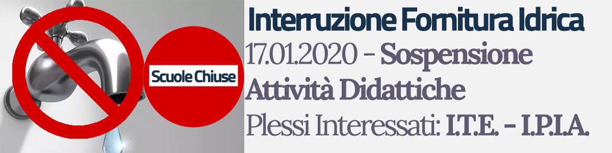 17.01.2020 Interruzione Fornitura Idrica: Sospensione Attività Didattiche Plessi ITE e IPIA